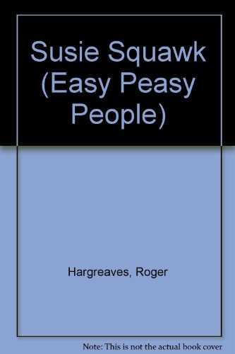 9780679801184: SUSIE SQUAWK (Easy Peasy People)
