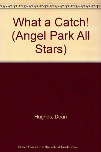9780679804291: WHAT A CATCH! #4 (Angel Park All Stars)