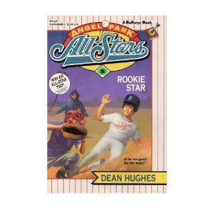 Rookie Star (Angel Park All-Stars, Book 5) (0679804307) by Dean Hughes