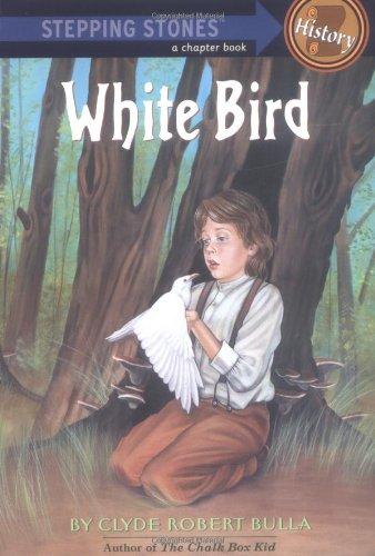 White Bird (Stepping Stone, paper): Clyde Robert Bulla