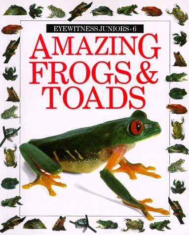 9780679806882: Amazing Frogs and Toads (Eyewitness Junior)