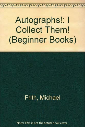 9780679806912: AUTOGRAPHS: I COLLECT (Beginner Books)