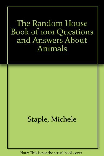 9780679807315: The Random House Book of 1,001 Questions and Answers About Animals