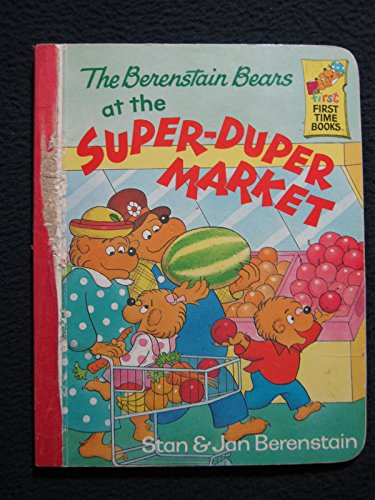 9780679807483: The Berenstain Bears at the Super-Duper Market (First First Time Books)