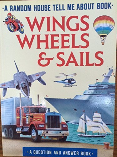 9780679808633: WINGS,WHEELS & SAILS (Tell Me About)