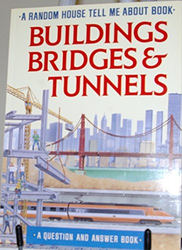 9780679808657: Buildings, Bridges, and Tunnels (Random House Tell Me About Book)