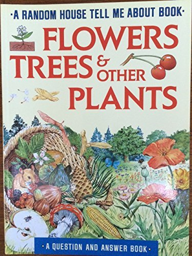 9780679808671: FLOWERS, TREES & PLANTS (Random House Tell Me About Book)