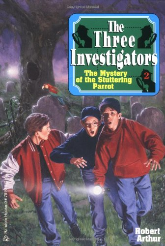 The Mystery of the Stuttering Parrot (The Three Investigators No. 2): Robert Arthur
