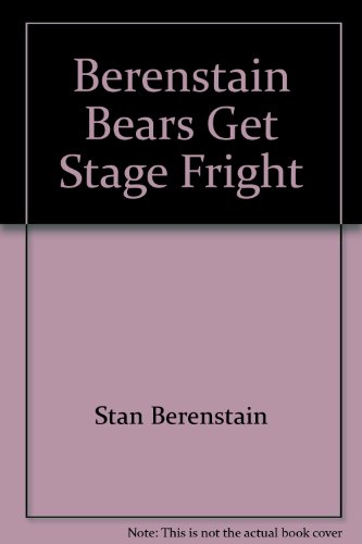 9780679812517: Berenstain Bears Get Stage Fright