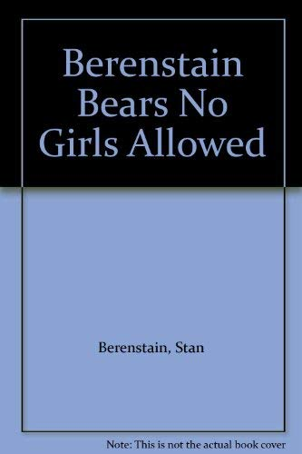 9780679812647: Berenstain Bears No Girls Allowed