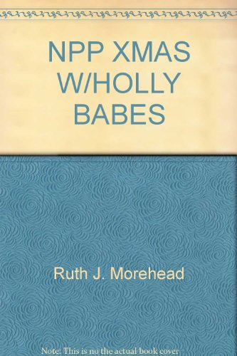 Christmas with the Holly Babes (0679813063) by Ruth J. Morehead