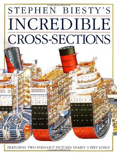 Steven Biesty's Incredible Cross-Sections: Biesty, Stephen