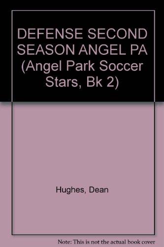 9780679815433: DEFENSE SECOND SEASON ANGEL PA (Angel Park Soccer Stars, Bk 2)