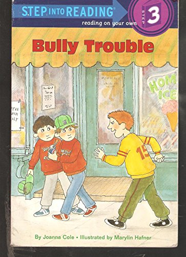 9780679815570: Bully Trouble (Step Into Reading Step 3)