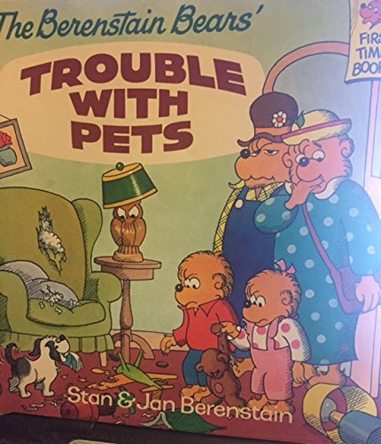 9780679816515: The Berenstain Bears' Trouble With Pets (First Time Books)