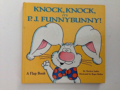 Knock, Knock It's P. J. Funnybunny A flap book: Marilyn Sadler