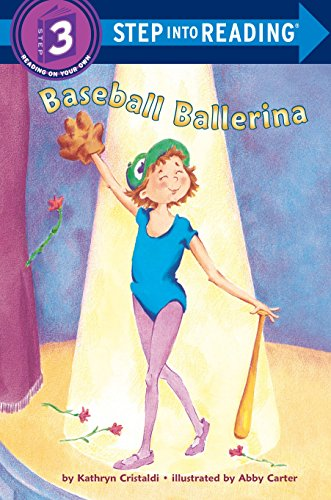 Baseball Ballerina (Step into Reading, Step 3): Cristaldi, Kathryn; Carter, Abby