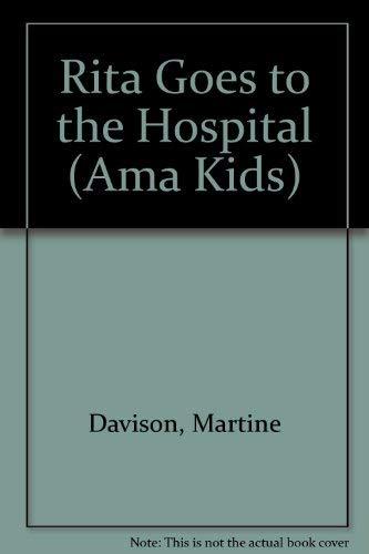 9780679818205: RITA GOES TO THE HOSPITAL (Ama Kids)