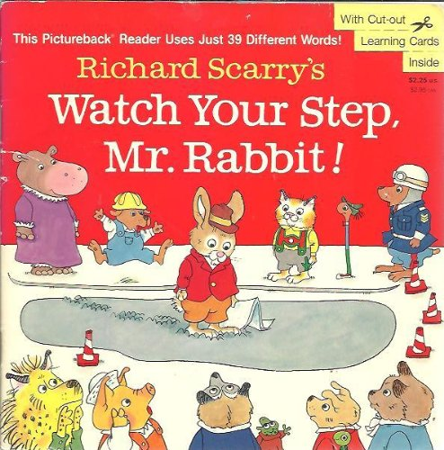 9780679819660: Richard Scarry's Watch Your Step, Mr. Rabbit] (A Random House pictureback reader)