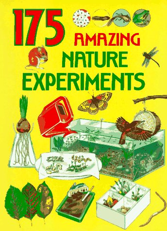 175 Amazing Nature Experiments: Rosie Harlow, Gareth Morgan