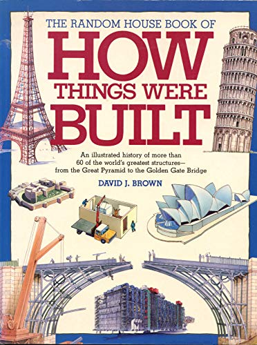 9780679820444: The Random House Book of How Things Were Built