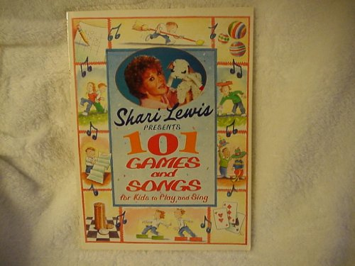 9780679822714: Shari Lewis Presents 101 Games and Songs for Kids to Play and Sing