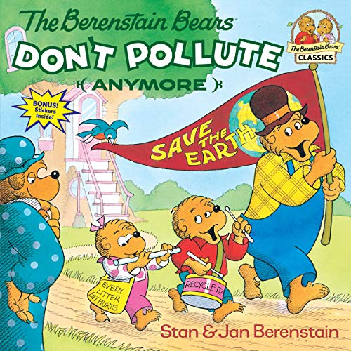 9780679823513: The Berenstain Bears Don't Pollute (Anymore)