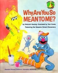 9780679824022: WHY ARE YOU SO MEAN TO ME? (Sesame Street Start-To-Read Books)