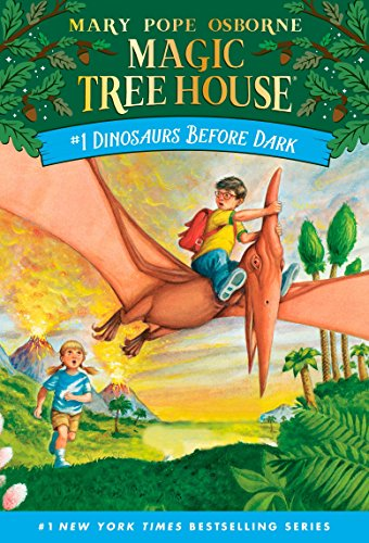 Dinosaurs Before Dark: The Magic Tree House Series #1