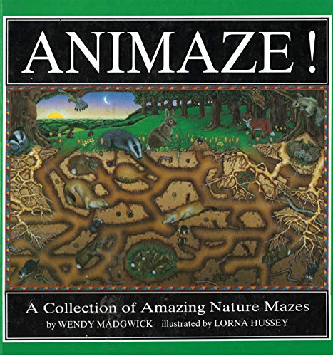 Animaze! a Collection of Amazing Nature Mazes: Madgwick, Wendy