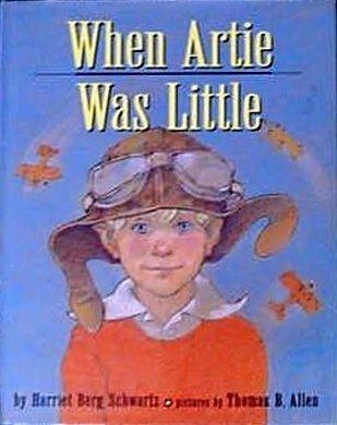 When Artie Was Little: Schwartz, Harriet Berg