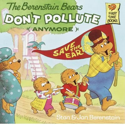 9780679832683: The Berenstain Bears Don't Pollute (Anymore) (First Time Books)