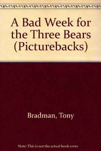 9780679833796: A Bad Week for the Three Bears (Picturebacks)