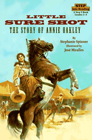 Little Sure Shot (Step into Reading, Step 3, paper): Spinner, Stephanie; Miralles, Jose