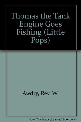 Thomas the Tank Engine Goes Fishing: Awdry, W.