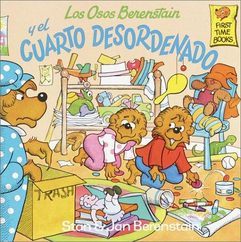 9780679834700: Los Osos Berenstain y El Cuarto Desordenado (Berenstain Bears First Time Books (Spanish Paperback))