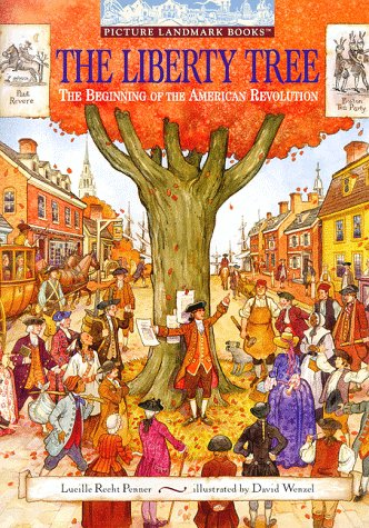 The Liberty Tree: The Beginning of the American Revolution (Picture Landmark): Penner, Lucille Rech