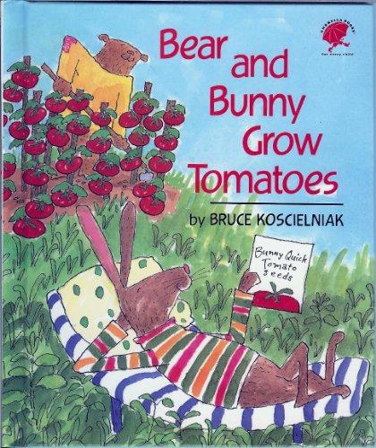 9780679836872: Bear and Bunny Grow Tomatoes