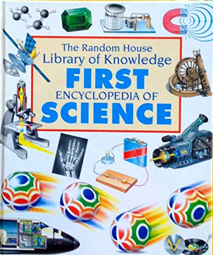 9780679836988: First Encyclopedia of Science (The Random House Library of Knowledge)