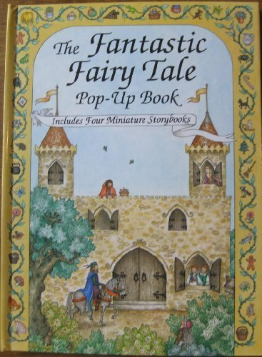 The Fantastic Fairy Tale Pop-Up Book: Includes Four Miniature Storybooks (0679838694) by Ron Van Der Meer