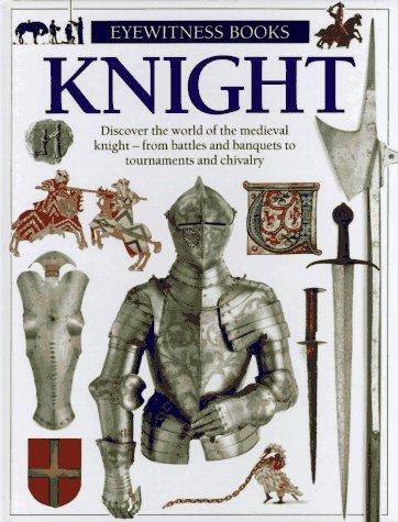 Knight (Eyewitness Books): Dann, Geoff, Gravett, Christopher