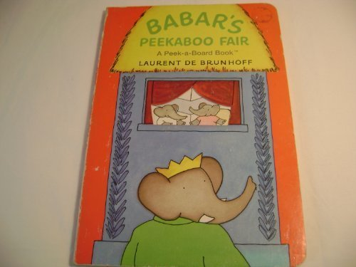 BABAR'S PEEK-A-BOO FAIR (Peek-A-Board Books) (9780679839354) by Laurent De Brunhoff