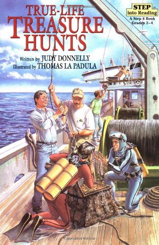 True-Life Treasure Hunts (Step-Into-Reading, Step 5): Donnelly, Judy