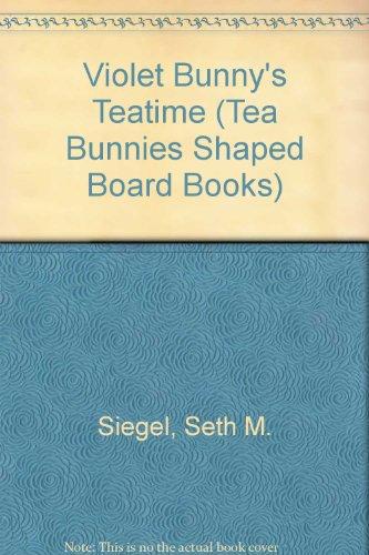 9780679840046: VIOLET BUNNY'S TEATIME (Tea Bunnies Shaped Board Books)
