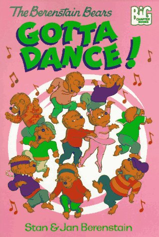 The Berenstain Bears Gotta Dance!: Stan Berenstain; Jan Berenstain