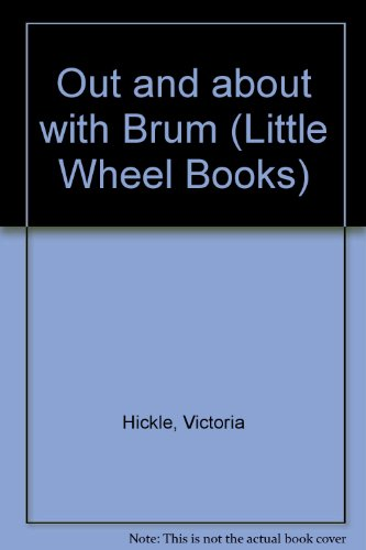 OUT AND ABOUT WITH BRUM (Little Wheel Books) (0679844708) by Mones, Isidre