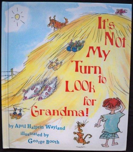 It's Not My Turn to Look for Grandma: Wayland, April Halprin