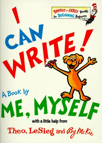 I Can Write! a Book by Me, Myself (Bright and Early Books for Beginning Beginners): Theodore Lesieg...