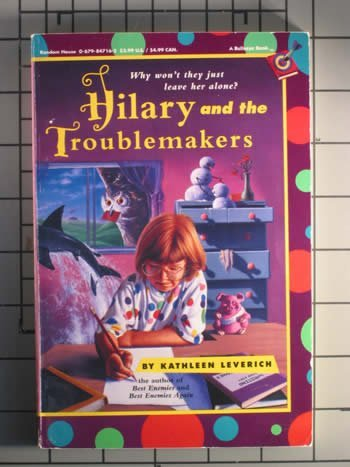 Hilary and the Troublemakers: Leverich, Kathleen