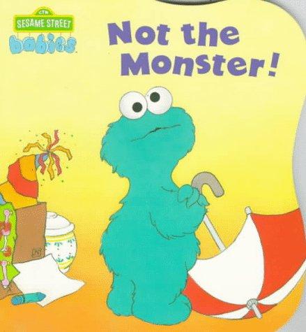 9780679847397: Not the Monster! (CTW Sesame Street Babies Board Books)